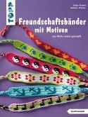 Freundschaftsbänder mit Motiven (kreativ.kompakt.)