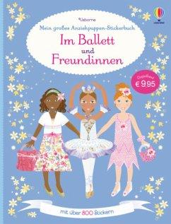 Mein großes Anziehpuppen-Stickerbuch: Im Ballett und Freundinnen - Watt, Fiona; Pratt, Leonie