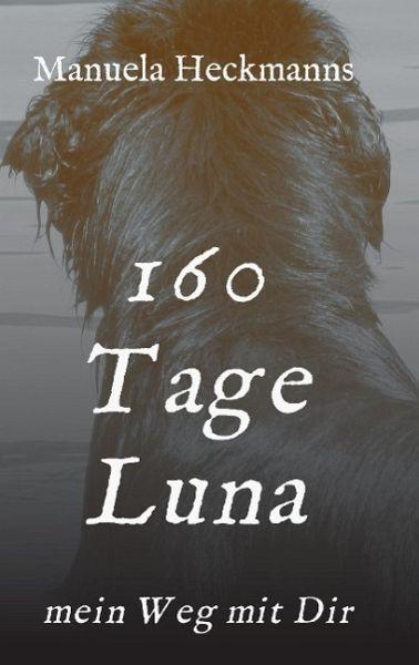 160 Tage Luna - Heckmanns, Manuela