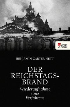 Der Reichstagsbrand (eBook, ePUB) - Hett, Benjamin Carter