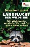 Landflucht der Wildtiere (eBook, ePUB)