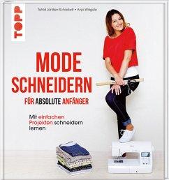 Mode schneidern für absolute Anfänger - Janßen-Schadwill, Astrid; Wägele, Anja