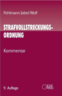 Strafvollstreckungsordnung - Pohlmann, Hans;Jabel, Hans-Peter;Wolf, Thomas