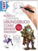 Die Kunst des Zeichnens - Übungsbuch Comic Manga Fantasy