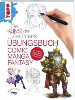 Die Kunst des Zeichnens - Übungsbuch Comic Manga Fantasy - frechverlag