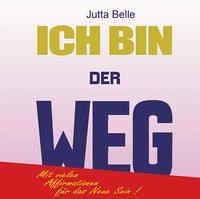 ICH BIN DER WEG - Belle, Jutta