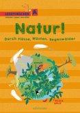 Natur! Durch Flüsse, Wüsten, Regenwälder