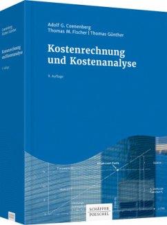 Kostenrechnung und Kostenanalyse - Günther, Thomas;Fischer, Thomas M.;Coenenberg, Adolf G.