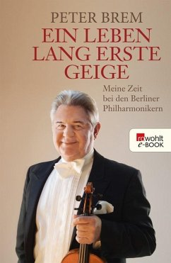 Ein Leben lang erste Geige (eBook, ePUB) - Brem, Peter