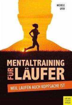 Mentaltraining für Läufer - Ufer, Michele