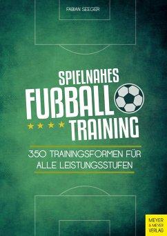 Spielnahes Fußballtraining - Seeger, Fabian