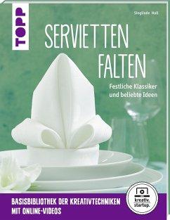Servietten falten (kreativ.startup.) - Holl, Sieglinde