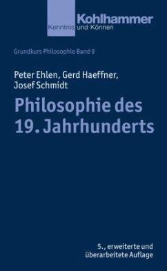 Philosophie des 19. Jahrhunderts - Ehlen, Peter;Haeffner, Gerd;Schmidt, Josef