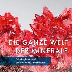 Die ganze Welt der Minerale