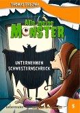 Unternehmen Schwesternschreck / Alle meine Monster Bd.5