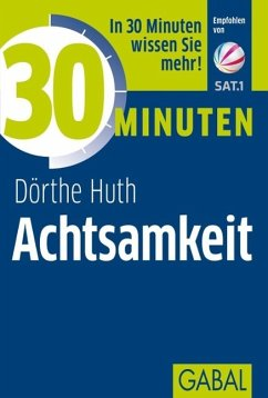 30 Minuten Achtsamkeit - Huth, Dörthe