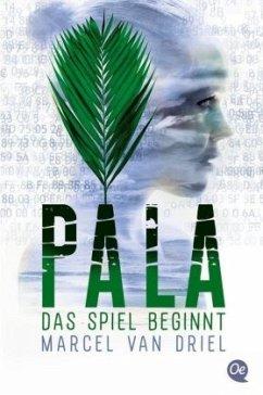 Das Spiel beginnt / Pala Bd.1 - Driel, Marcel van