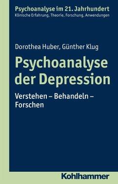 Psychoanalyse der Depression - Huber, Dorothea; Klug, Günther