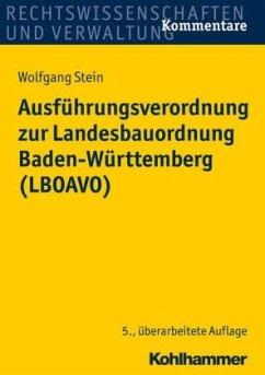 Ausführungsverordnung zur Landesbauordnung Baden-Württemberg (LBOAVO) - Stein, Wolfgang