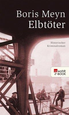 Elbtöter (eBook, ePUB) - Meyn, Boris