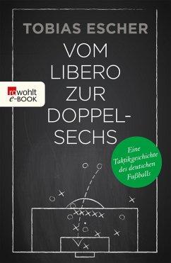 Vom Libero zur Doppelsechs (eBook, ePUB) - Escher, Tobias