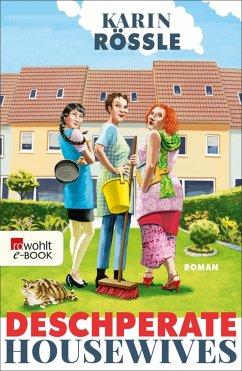 Deschperate Housewives (eBook, ePUB) - Rössle, Karin