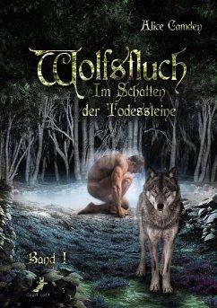 Wolfsfluch / Im Schatten der Todessteine Bd.1