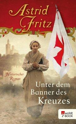 Unter dem Banner des Kreuzes (eBook, ePUB) - Fritz, Astrid