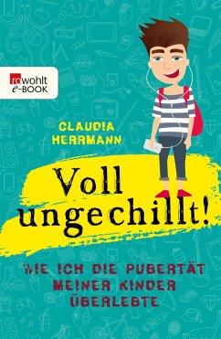 Voll ungechillt! (eBook, ePUB) - Herrmann, Claudia