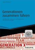 Generationen zusammen führen - Mit Millennials, Generation X und Babyboomern die Arbeitswelt gestalten - inkl. Arbeitshilfen online (eBook, PDF)