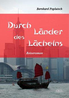 Durch Länder des Lächelns (eBook, PDF) - Poplutsch, Bernhard