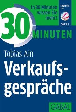 30 Minuten Verkaufsgespräche (eBook, PDF) - Ain, Tobias