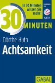 30 Minuten Achtsamkeit (eBook, ePUB)