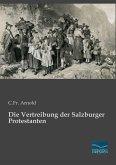 Die Vertreibung der Salzburger Protestanten