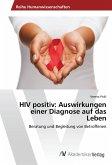 HIV positiv: Auswirkungen einer Diagnose auf das Leben