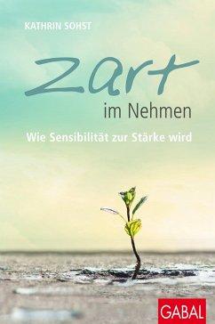 Zart im Nehmen (eBook, PDF) - Sohst, Kathrin