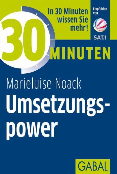 30 Minuten Umsetzungspower (eBook, ePUB) - Noack, Marieluise