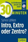 30 Minuten Intro, Extro oder Zentro? (eBook, PDF)
