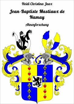 Jean-Baptiste Mastiaux de Namay (eBook, ePUB) - Jaax, Heidi Christina