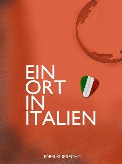 Ein Ort in Italien (eBook, ePUB) - Ruprecht, Emmi