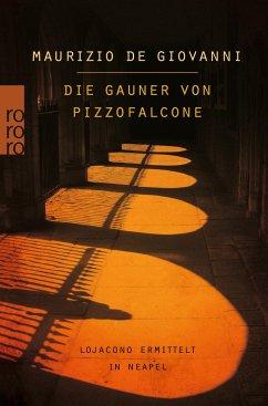 Die Gauner von Pizzofalcone / Inspektor Lojacono Bd.2 - De Giovanni, Maurizio