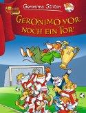 Geronimo vor, noch ein Tor! / Geronimo Stilton Bd.48