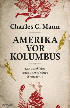 Amerika vor Kolumbus - Mann, Charles C.