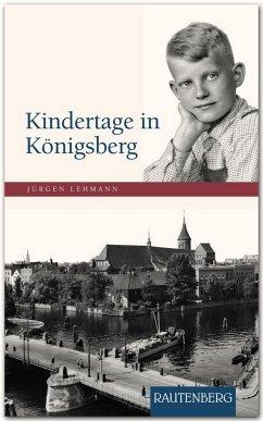 Kindertage in Königsberg - Lehmann, Jürgen