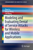 Modeling and Evaluating Denial of Service Attacks for Wireless and Mobile Applications (eBook, PDF)