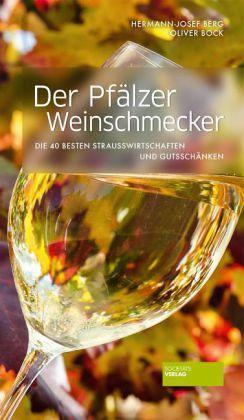 Der Pfälzer Weinschmecker - Berg, Hermann-Josef; Bock, Oliver