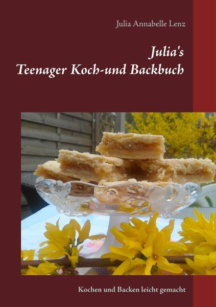 julia 39 s teenager koch und backbuch von julia annabelle lenz buch. Black Bedroom Furniture Sets. Home Design Ideas