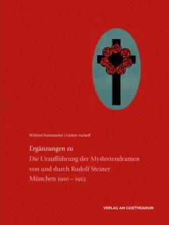 Ergänzungen zu Die Uraufführung der Mysteriendramen von und durch Rudolf Steiner - Hammacher, Wilfried; Aschoff, Günter