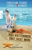 Miss Wattenmeer singt nicht mehr / Ostfriesen-Krimi Bd.3