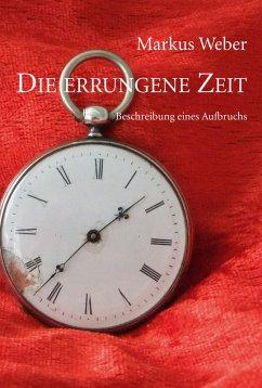 Die errungene Zeit (eBook, ePUB)